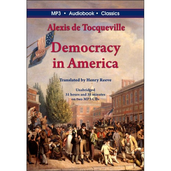 literary analysis of the work democracy in america by tocqueville Democracy in america author's introduction summary & analysis from litcharts which in tocqueville's mind can potentially work in the interest of liberty.