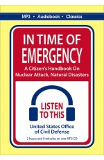 In Time Of Emergency: A Citizen's Handbook On Nuclear Attack, Natural Disasters