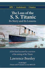 The Loss of the S. S. Titanic: Its Story and Its Lessons